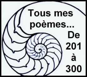 Tous mes poèmes de 201 à 300