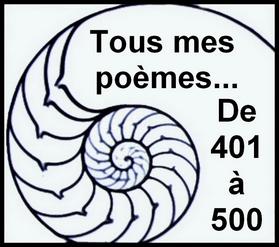 0 - Tous mes poèmes  De 401 à 500